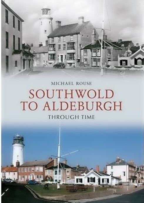 Aldeburgh Books: Southwold to Aldeburgh Through Time
